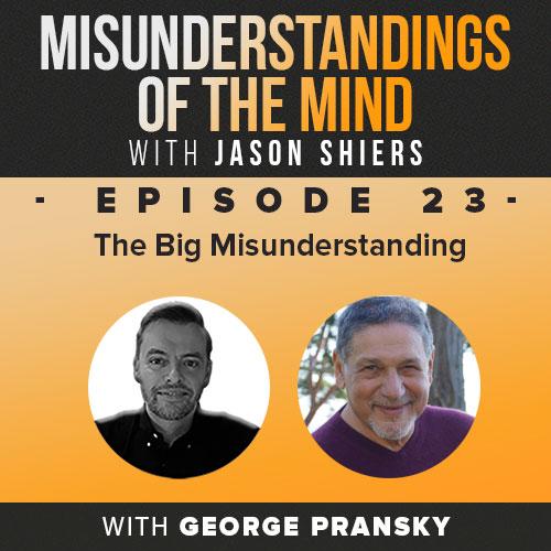 The Big Misunderstanding